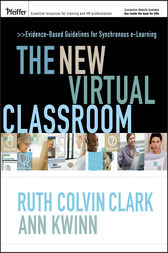 The New Virtual Classroom by Ruth C. Clark