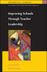 Improving Schools Through Teacher Leadership by Alma Harris