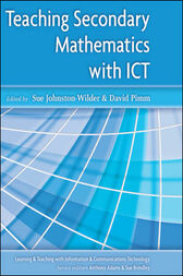 Teaching Secondary Mathematics with ICT by Sue Johnston-Wilder