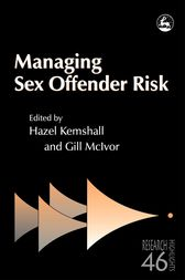 Managing Sex Offender Risk by Donald Grubin