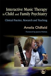 Interactive Music Therapy in Child and Family Psychiatry by Jo Holmes