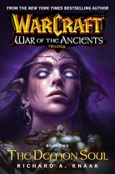 Warcraft: War of the Ancients #2: The Demon Soul by Richard A. Knaak