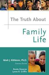 The Truth About Family Life by Mark J. Kittleson
