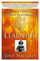 The Art of Learning by Josh Waitzkin