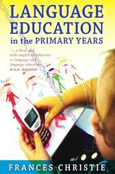 Language Education in the Primary Years by Frances Christie
