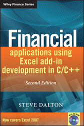 Financial Applications using Excel Add-in Development in C / C++ by Steve Dalton