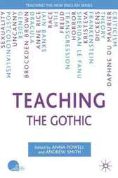 Teaching the Gothic by Anna Powell