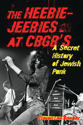 The Heebie-Jeebies at CBGB's by Steven Lee Beeber
