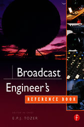 Broadcast Engineer's Reference Book by EPJ Tozer