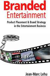 Branded Entertainment by Jean-marc Lehu