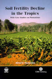 Soil Fertility Decline in the Tropics, With Case Studies on Plantations
