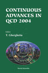 Continuous Advances In Qcd 2004 - Proceedings Of The Conference by T Gherghetta