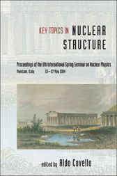 Key Topics In Nuclear Structure - Proceedings Of The 8th International Spring Seminar On Nuclear Physics