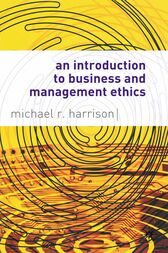 An Introduction to Business and Management Ethics by Mike Harrison