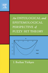 An Ontological and Epistemological Perspective of Fuzzy Set Theory by I. Burhan Türksen