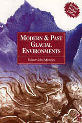 Modern and Past Glacial Environments by John Menzies