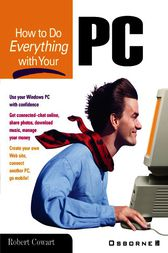 How to Do Everything with Your PC by Robert Cowart