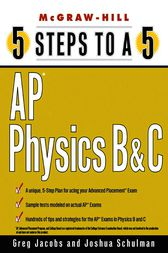 5 Steps to a 5 AP Physics B and C by Greg Jacobs