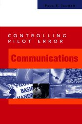 Controlling Pilot Error: Communications by Paul Illman