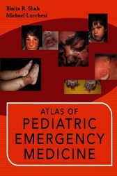 Atlas of Pediatric Emergency Medicine by Binita R. Shah