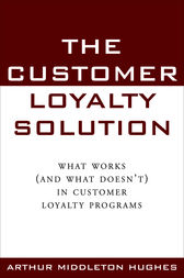 The Customer Loyalty Solution by Arthur Hughes