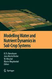 Modelling water and nutrient dynamics in soil-crop systems by K.Ch. Kersebaum