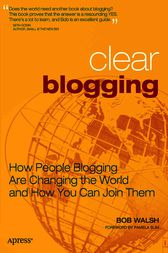 Clear Blogging by Robert Walsh