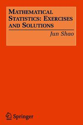 Mathematical Statistics: Exercises and Solutions by Jun Shao