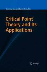 Critical Point Theory and Its Applications by Wenming Zou