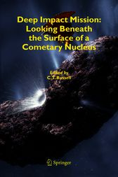 Deep Impact Mission: Looking Beneath the Surface of a Cometary Nucleus by Christopher Russell