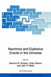Neutrinos and Explosive Events in the Universe by Maurice M. Shapiro