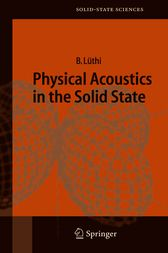 Physical Acoustics in the Solid State by B. Lüthi
