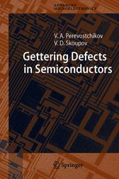 Gettering Defects in Semiconductors by V.A. Perevostchikov