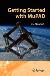 Getting Started with MuPAD by Miroslaw Majewski