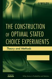The Construction of Optimal Stated Choice Experiments