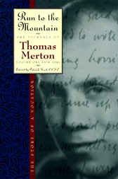 Run to the Mountain by Thomas Merton