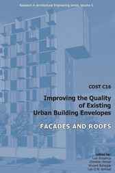 COST C16 Improving the Quality of Existing Urban Building Envelopes - Facades and Roofs by L. Braganca