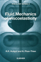 Fluid Mechanics of Viscoelasticity by R.R. Huilgol