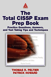 The Total CISSP Exam Prep Book by Thomas R. Peltier