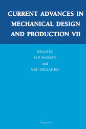 Current Advances in Mechanical Design and Production VII by M.F. Hassan