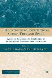 Reconfiguring Institutions across Time and Space