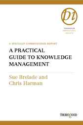 A Practical Guide to Knowledge Management by Brelade & Harman