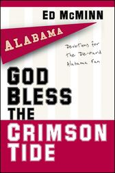 God Bless the Crimson Tide by Ed McMinn