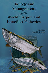 Biology and Management of the World Tarpon and Bonefish Fisheries by Jerald S. Ault