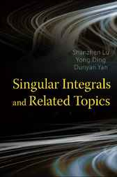 Singular Integrals And Related Topics by Shanzhen Lu