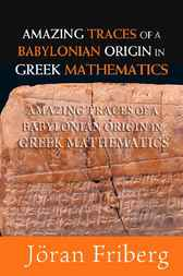 Amazing Traces Of A Babylonian Origin In Greek Mathematics by Jöran Friberg