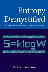 Entropy Demystified by Arieh Ben-Naim