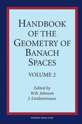 Handbook of the Geometry of Banach Spaces by W.B. Johnson