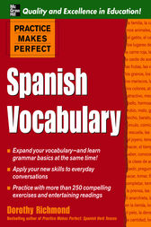 Practice Makes Perfect: Spanish Vocabulary by Dorothy Richmond