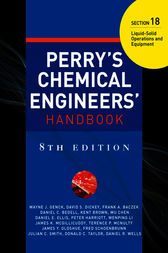 PERRY'S CHEMICAL ENGINEER'S HANDBOOK 8/E SECTION 18 LIQUID-SOLID OPER&EQUP (POD) by Don W. Green